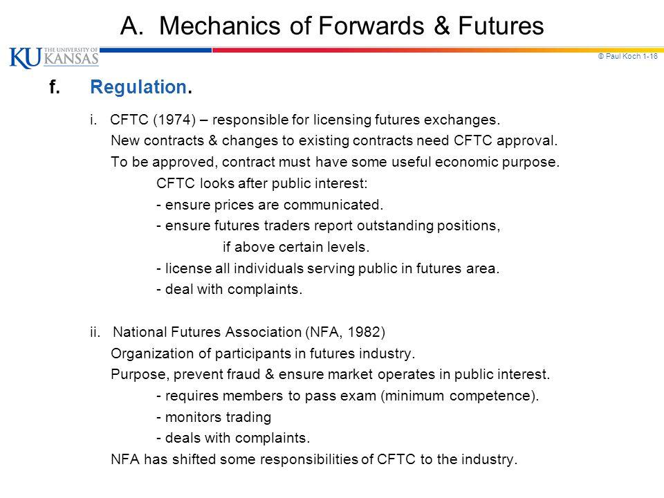 © Paul Koch 1-16 A.Mechanics of Forwards & Futures f.Regulation.