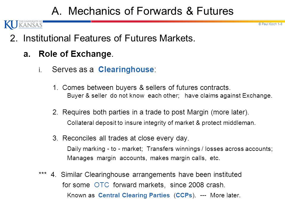 © Paul Koch 1-8 A.Mechanics of Forwards & Futures 2.