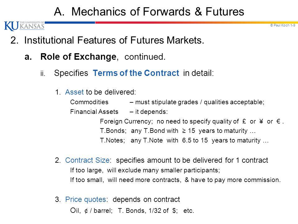 © Paul Koch 1-9 A.Mechanics of Forwards & Futures 2.