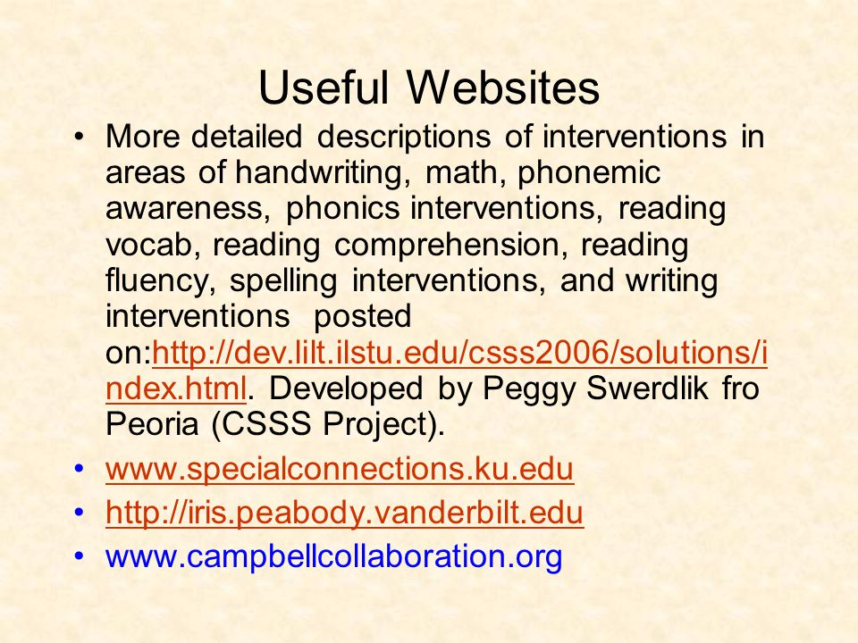 Useful Websites More detailed descriptions of interventions in areas of handwriting, math, phonemic awareness, phonics interventions, reading vocab, r