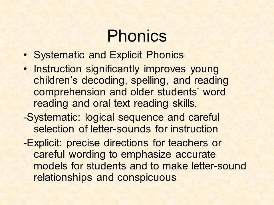Phonics Systematic and Explicit Phonics Instruction significantly improves young children's decoding, spelling, and reading comprehension and older st