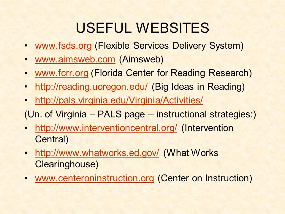 USEFUL WEBSITES www.fsds.org (Flexible Services Delivery System)www.fsds.org www.aimsweb.com (Aimsweb)www.aimsweb.com www.fcrr.org (Florida Center for