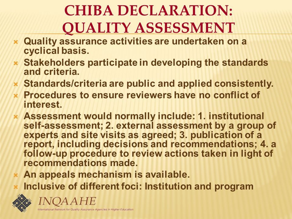 CHIBA DECLARATION: QUALITY ASSESSMENT  Quality assurance activities are undertaken on a cyclical basis.