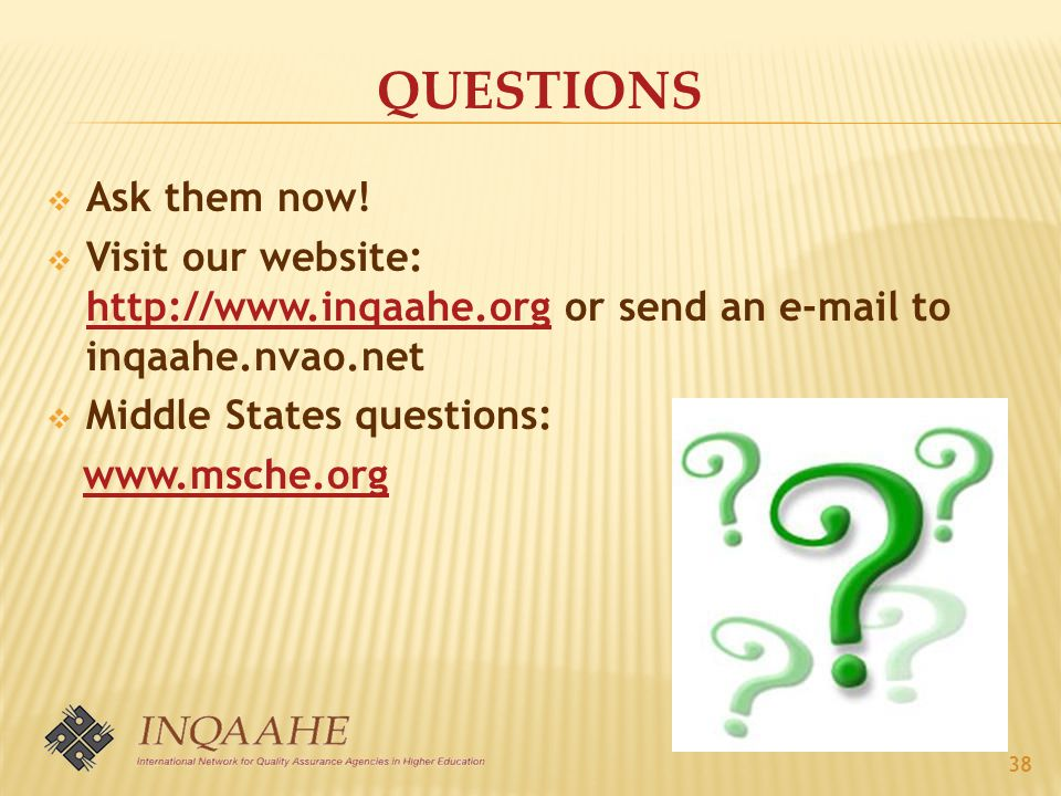 QUESTIONS  Ask them now.