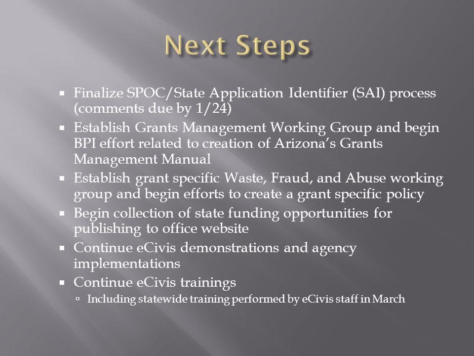  Finalize SPOC/State Application Identifier (SAI) process (comments due by 1/24)  Establish Grants Management Working Group and begin BPI effort rel