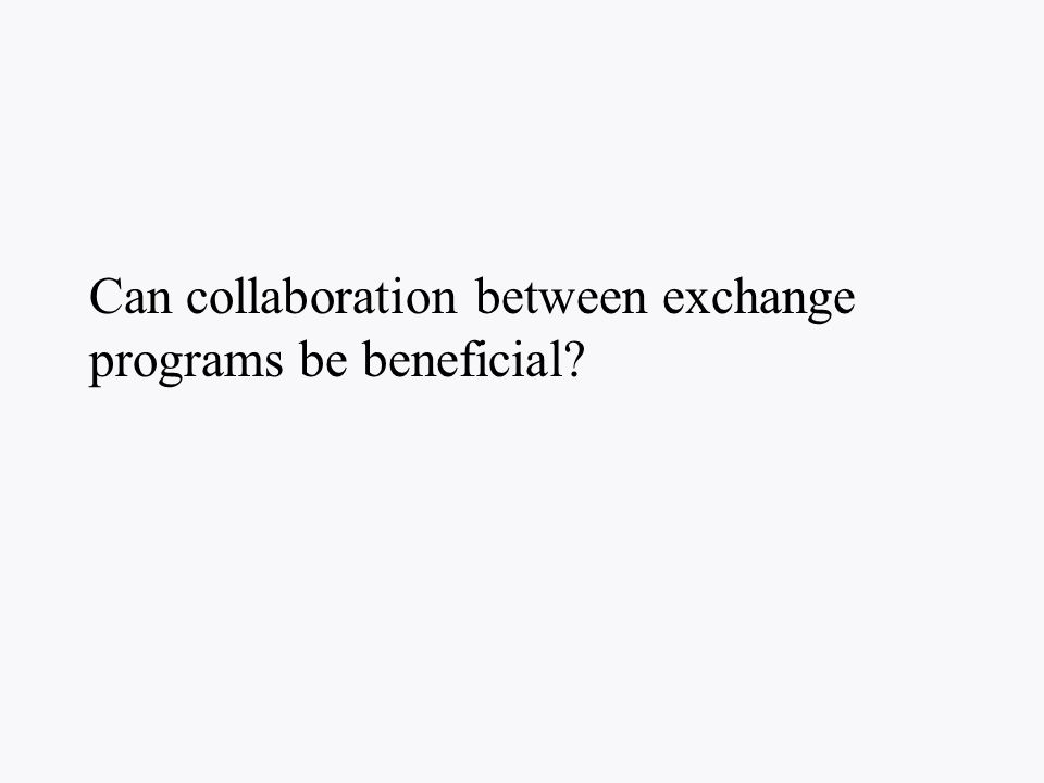 Can collaboration between exchange programs be beneficial?