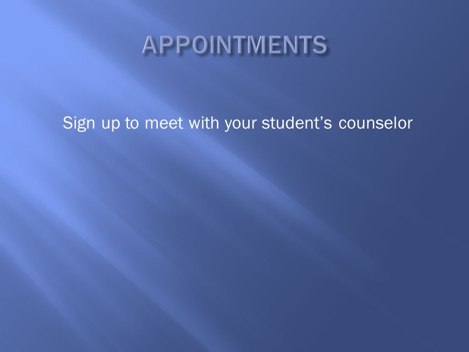 Sign up to meet with your student's counselor