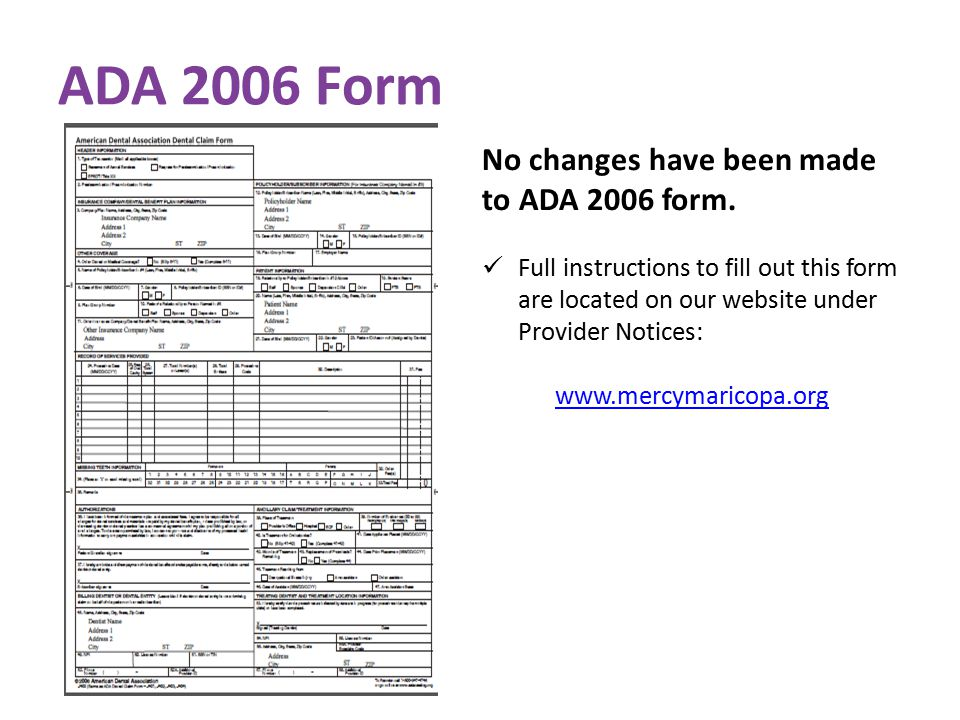 ADA 2006 Form No changes have been made to ADA 2006 form.