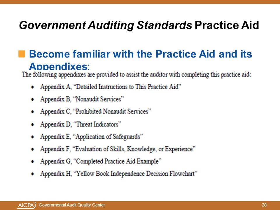 28Governmental Audit Quality Center Government Auditing Standards Practice Aid Become familiar with the Practice Aid and its Appendixes: