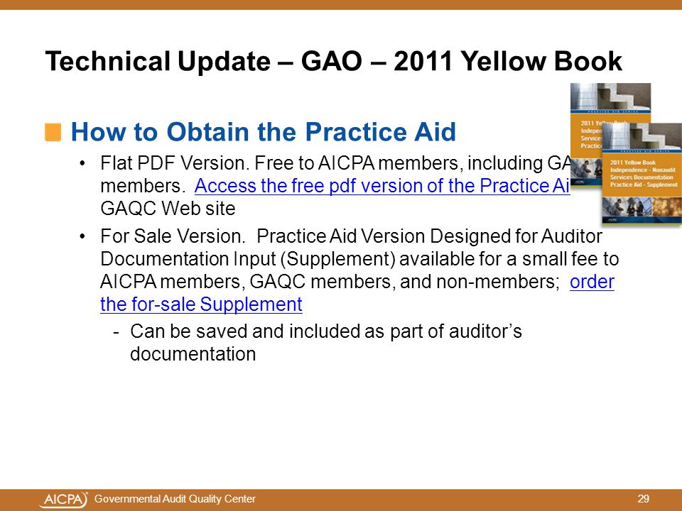 29Governmental Audit Quality Center Technical Update – GAO – 2011 Yellow Book How to Obtain the Practice Aid Flat PDF Version.