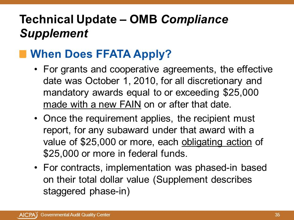 35Governmental Audit Quality Center Technical Update – OMB Compliance Supplement When Does FFATA Apply.