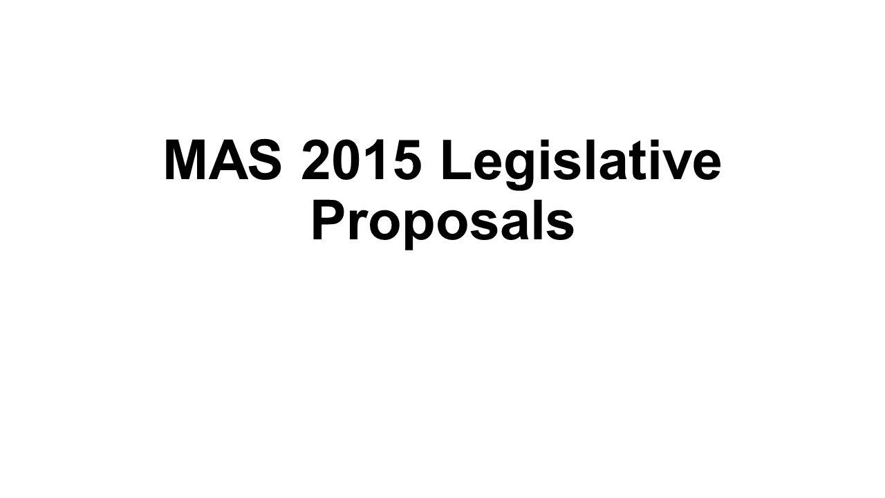 MAS 2015 Legislative Proposals