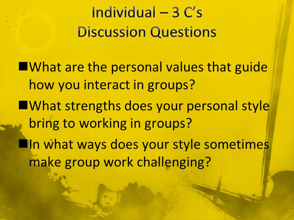 What are the personal values that guide how you interact in groups.