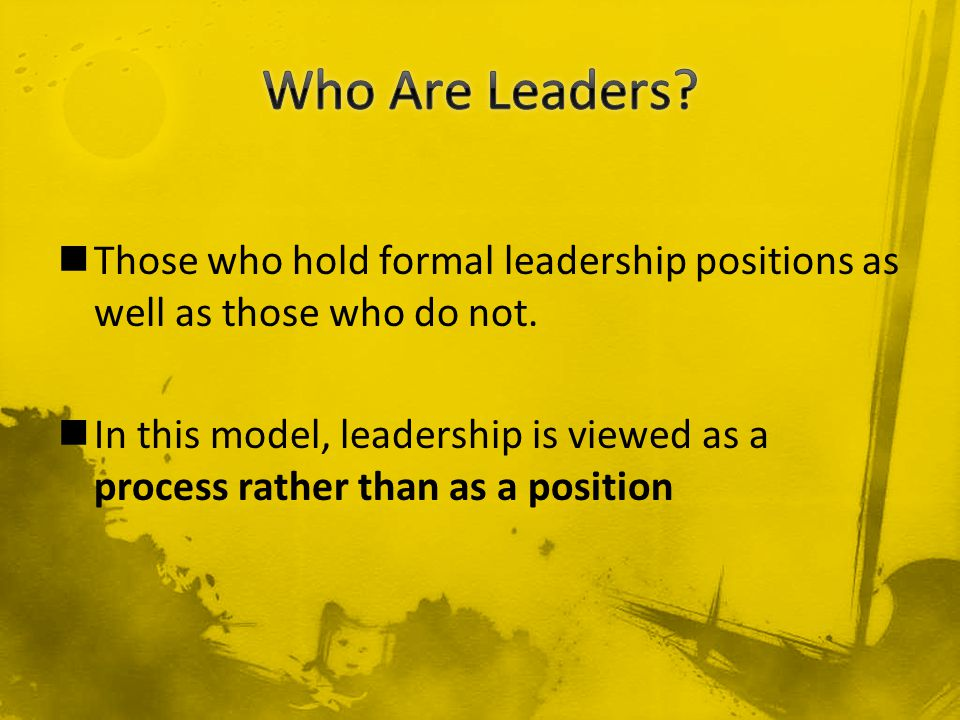 Those who hold formal leadership positions as well as those who do not.