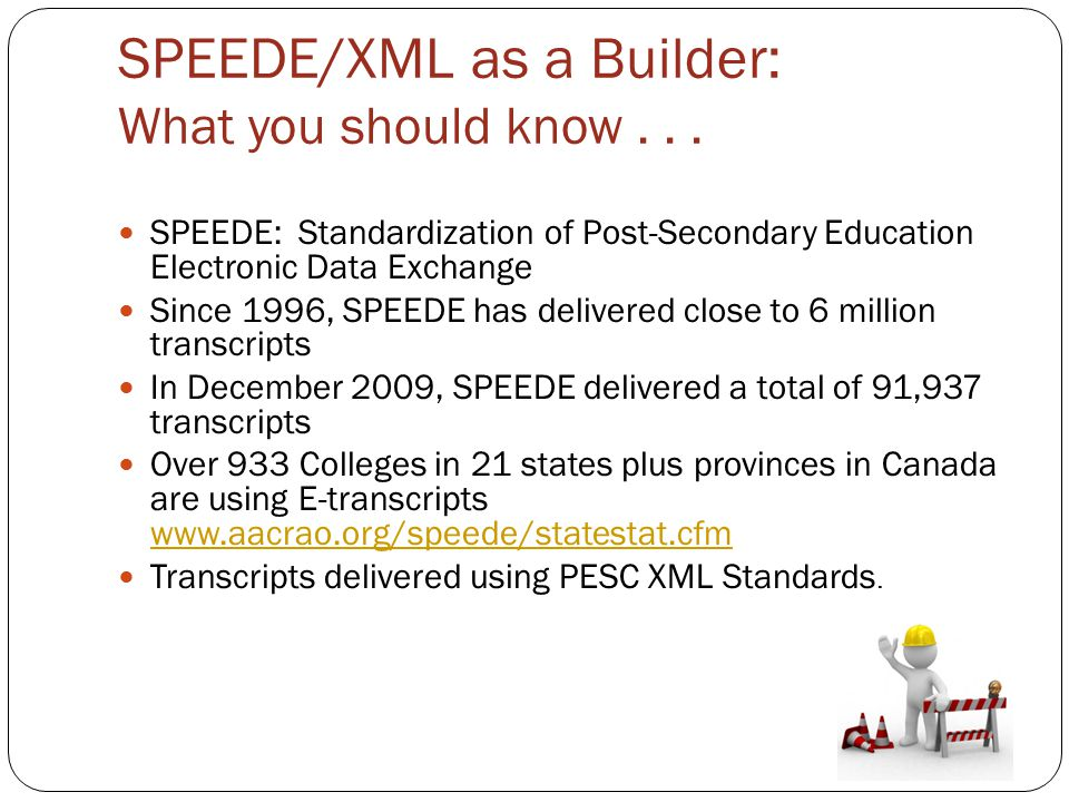 SPEEDE/XML as a Builder: What you should know...