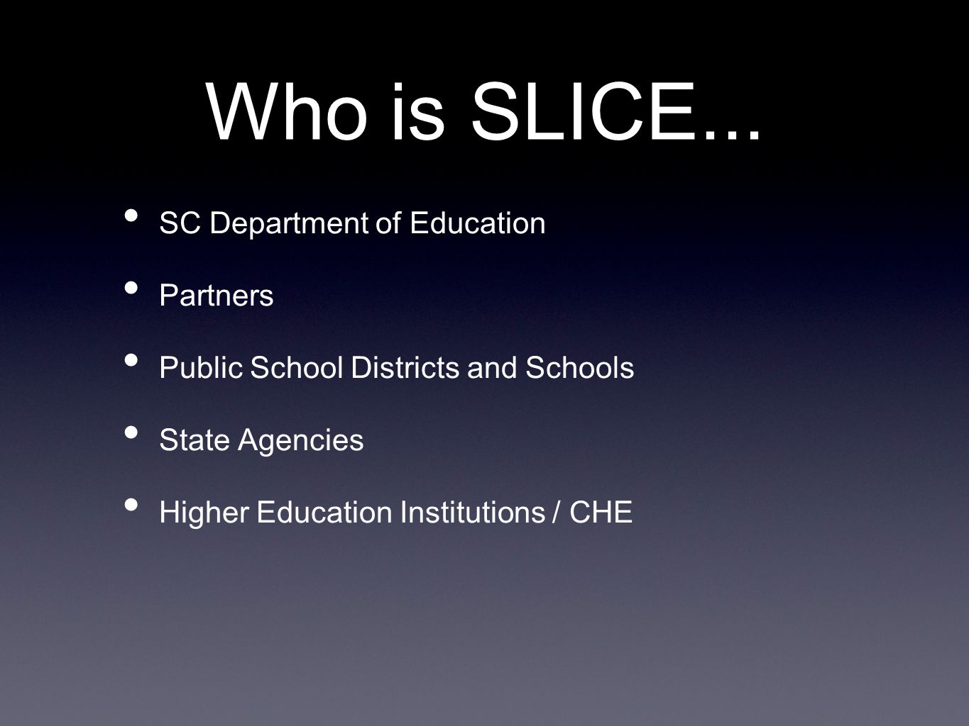 Who is SLICE...