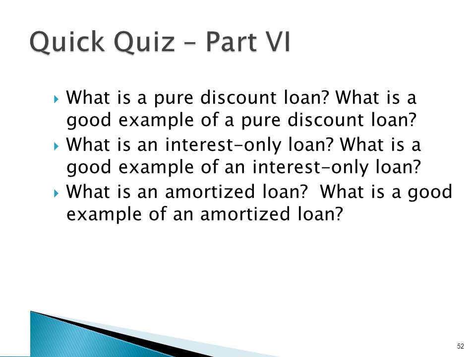 What is a pure discount loan.What is a good example of a pure discount loan.