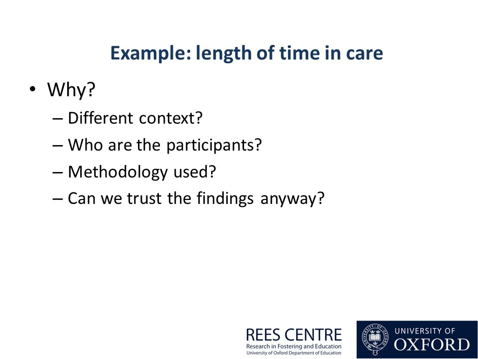Example: length of time in care Why. – Different context.