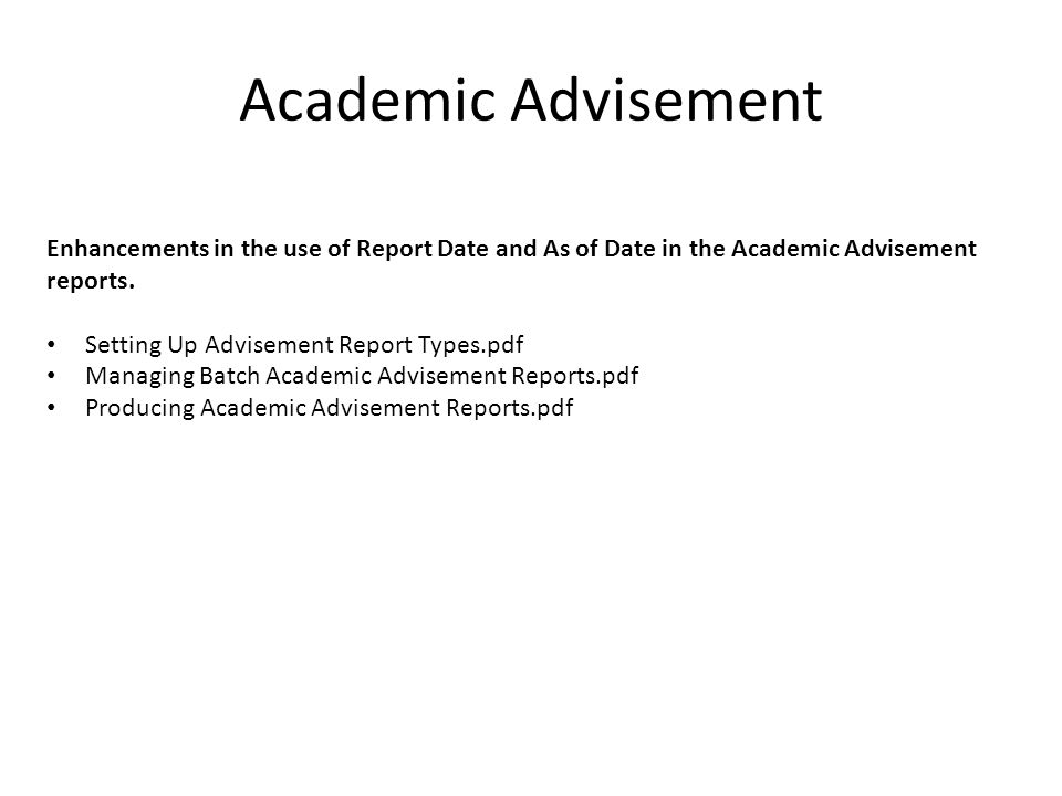 Academic Advisement Enhancements in the use of Report Date and As of Date in the Academic Advisement reports.
