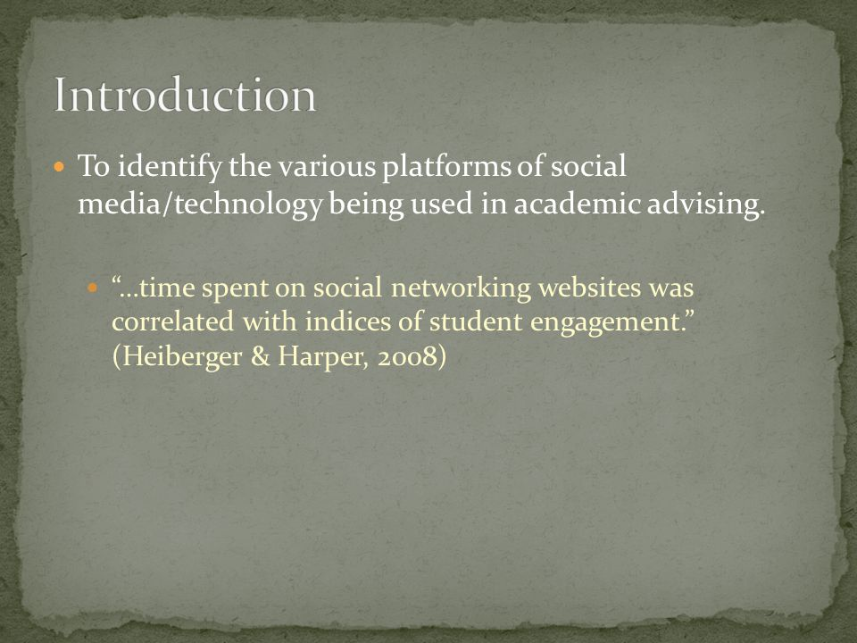 To identify the various platforms of social media/technology being used in academic advising.
