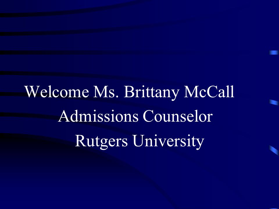 Welcome Ms. Brittany McCall Admissions Counselor Rutgers University