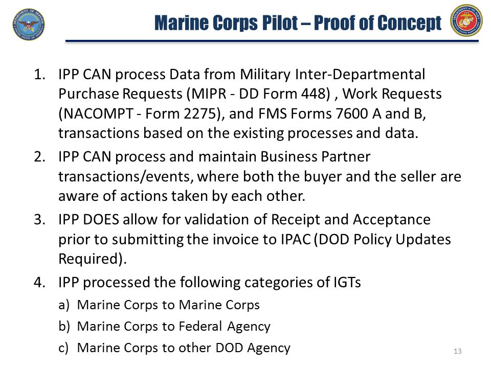 1.IPP CAN process Data from Military Inter-Departmental Purchase Requests (MIPR - DD Form 448), Work Requests (NACOMPT - Form 2275), and FMS Forms 7600 A and B, transactions based on the existing processes and data.