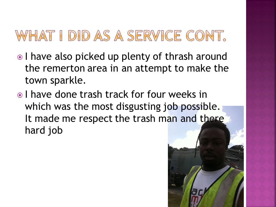  I have also picked up plenty of thrash around the remerton area in an attempt to make the town sparkle.  I have done trash track for four weeks in