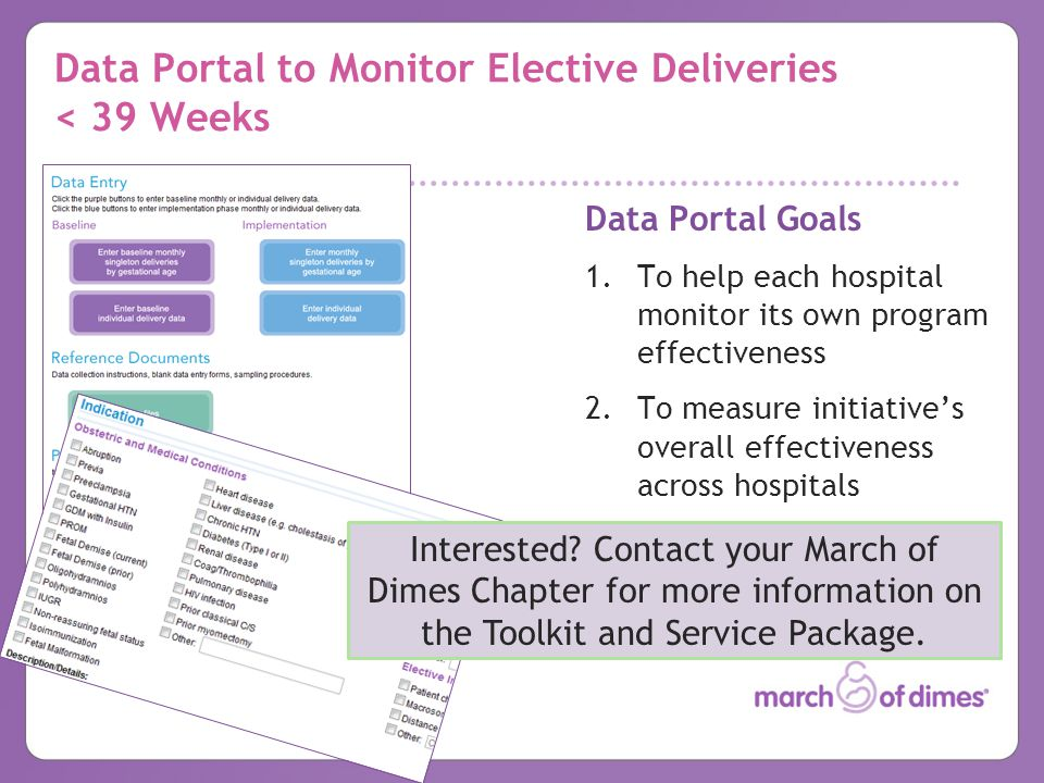 Data Portal to Monitor Elective Deliveries < 39 Weeks Data Portal Goals 1.To help each hospital monitor its own program effectiveness 2.To measure ini