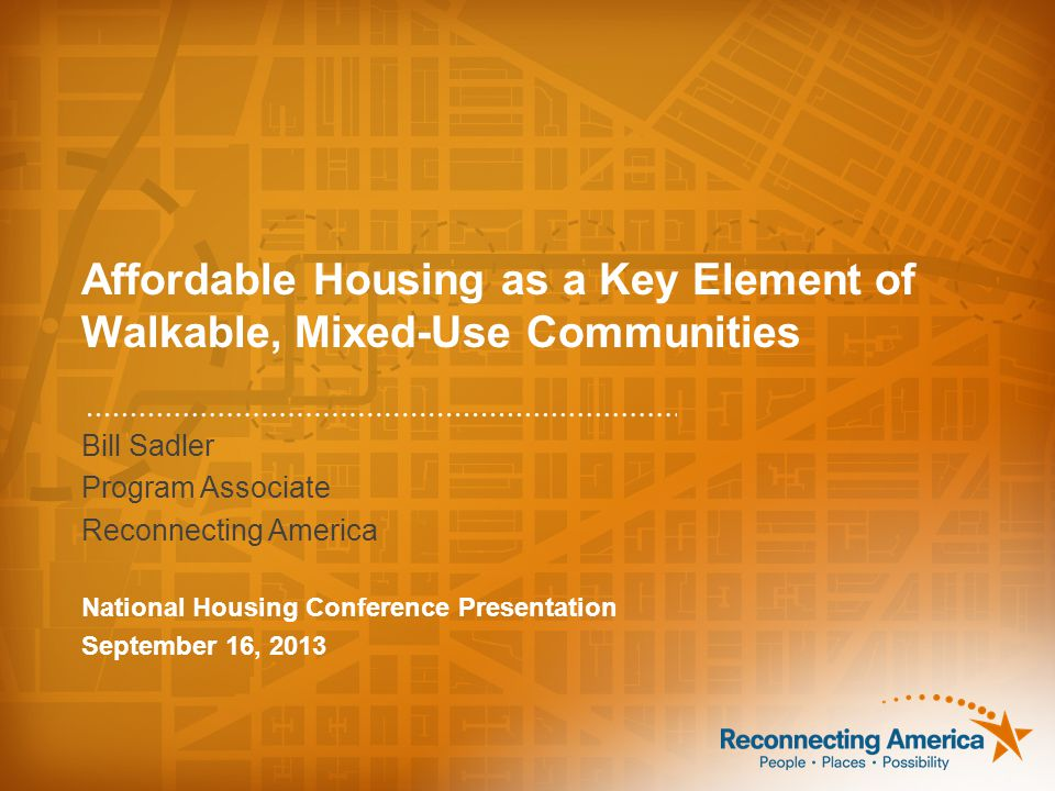 Challenges with Building Affordable Housing Near Transit and/or Walkable Communities 12© 2013 Reconnecting America.