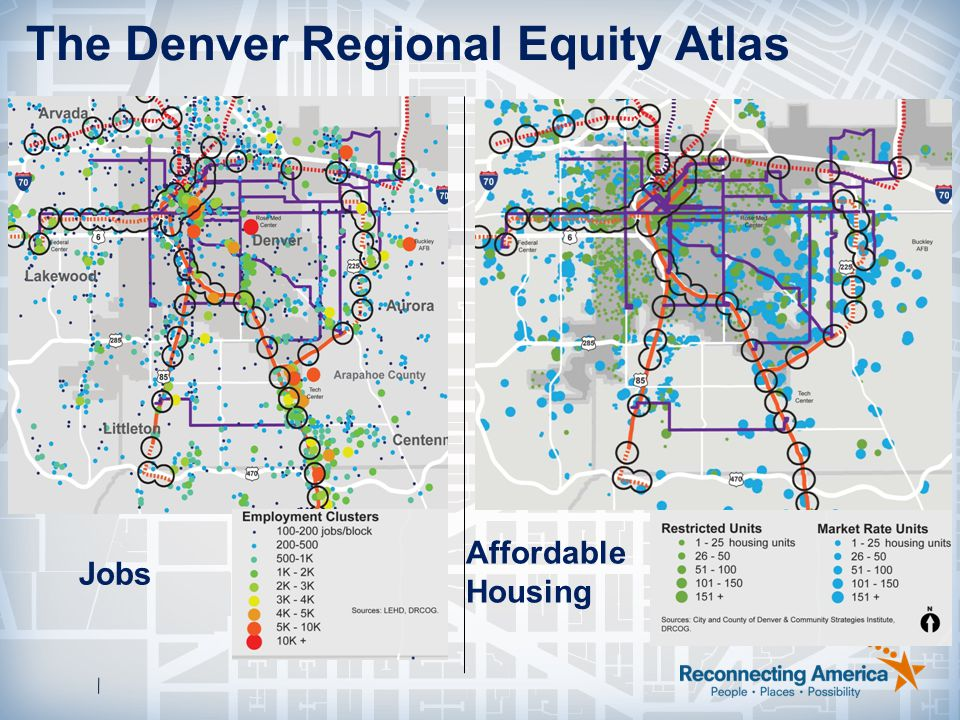 The Denver Regional Equity Atlas Jobs Affordable Housing