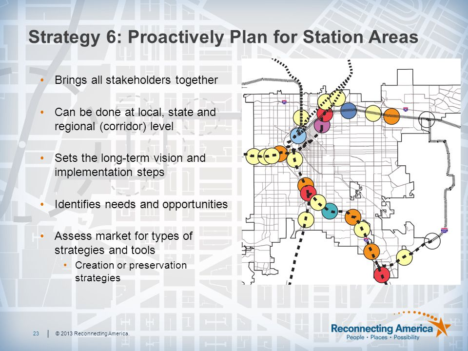 Strategy 6: Proactively Plan for Station Areas 23© 2013 Reconnecting America.