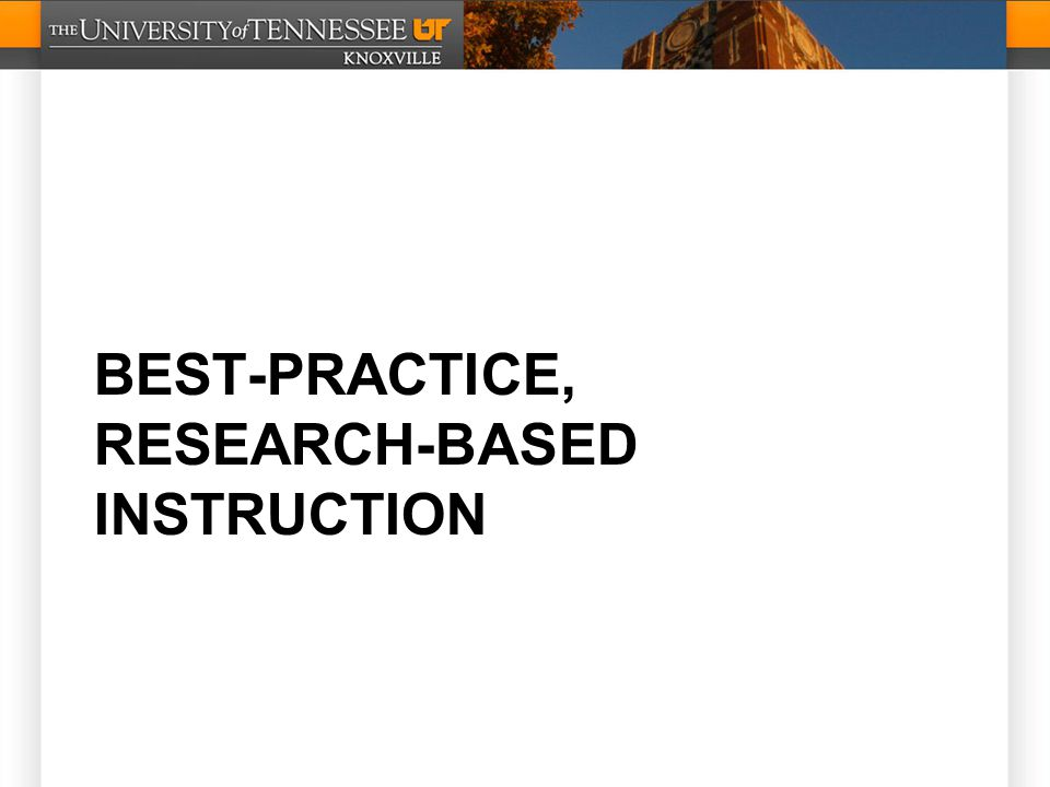 BEST-PRACTICE, RESEARCH-BASED INSTRUCTION