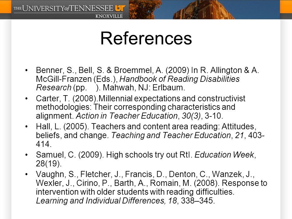 References Benner, S., Bell, S. & Broemmel, A. (2009) In R.