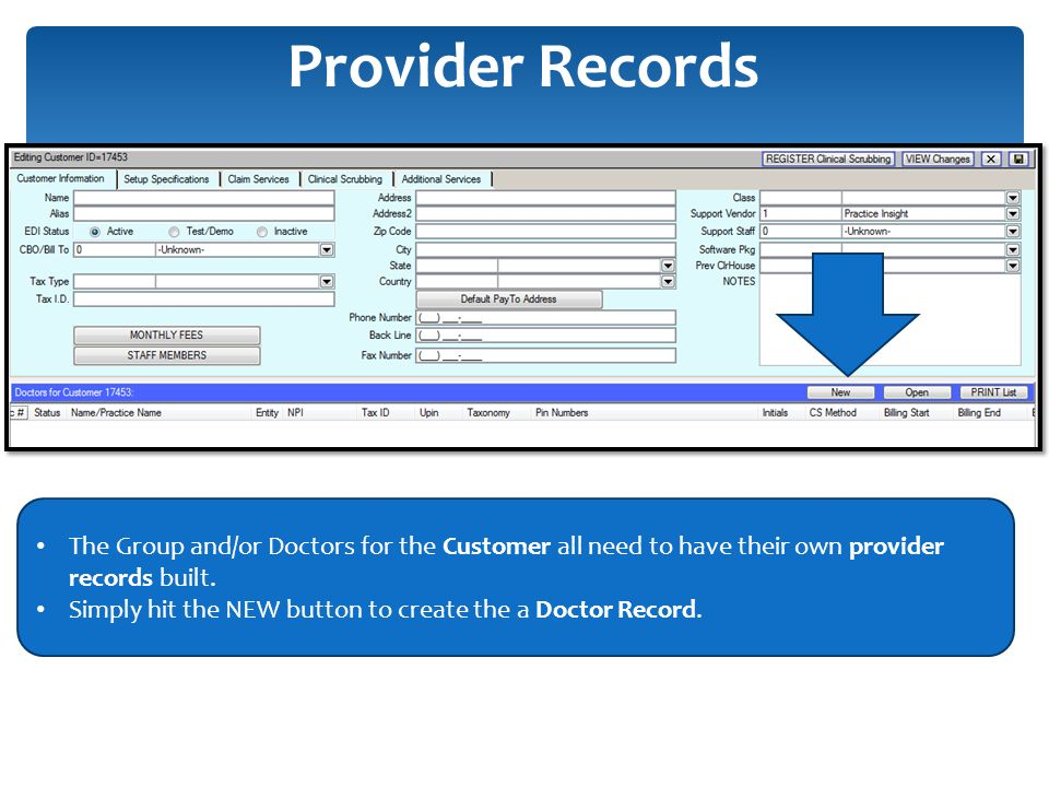 Provider Records The Group and/or Doctors for the Customer all need to have their own provider records built.