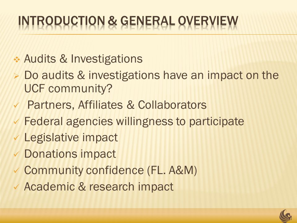  Audits & Investigations  Do audits & investigations have an impact on the UCF community.