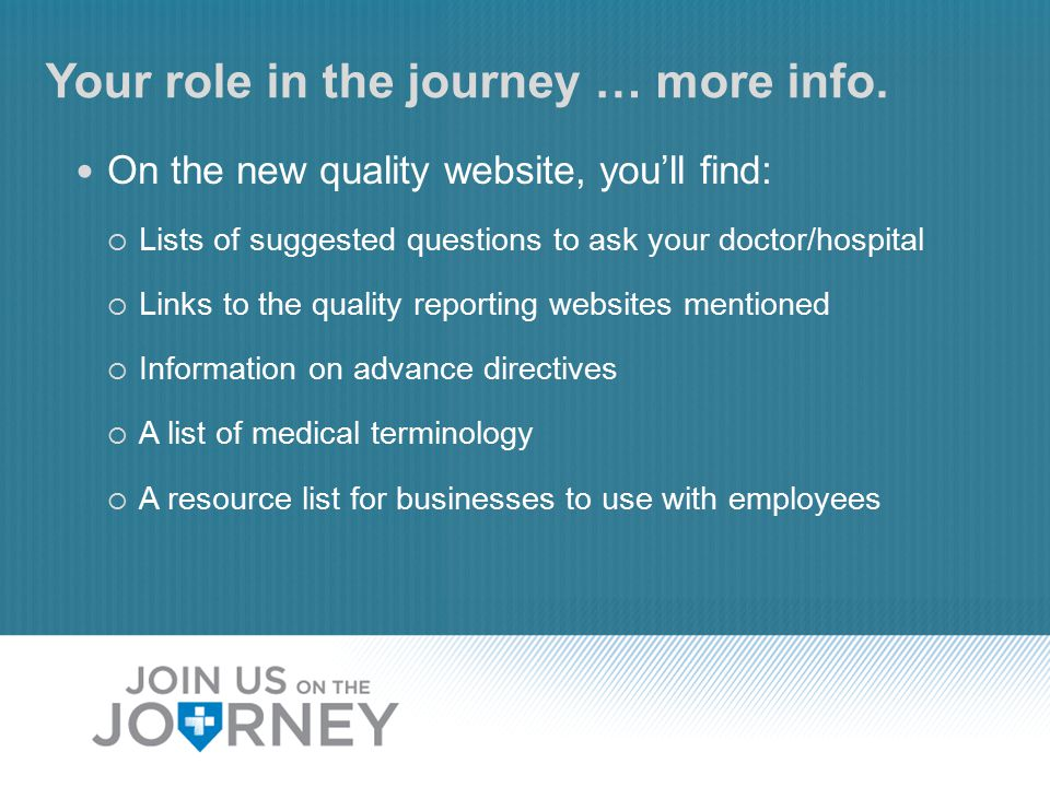 Your role in the journey … more info.