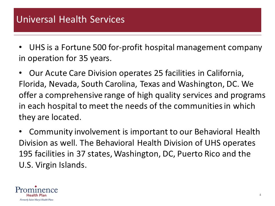 4 UHS is a Fortune 500 for-profit hospital management company in operation for 35 years.