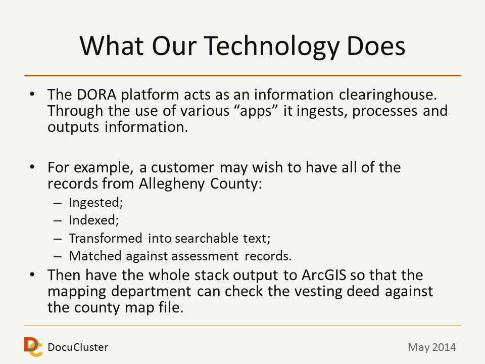 DocuClusterMay 2014 What Our Technology Does The DORA platform acts as an information clearinghouse.