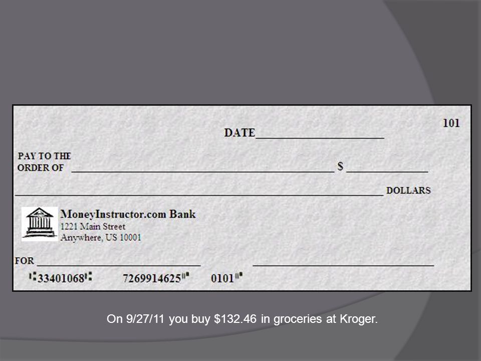 On 9/27/11 you buy $132.46 in groceries at Kroger.