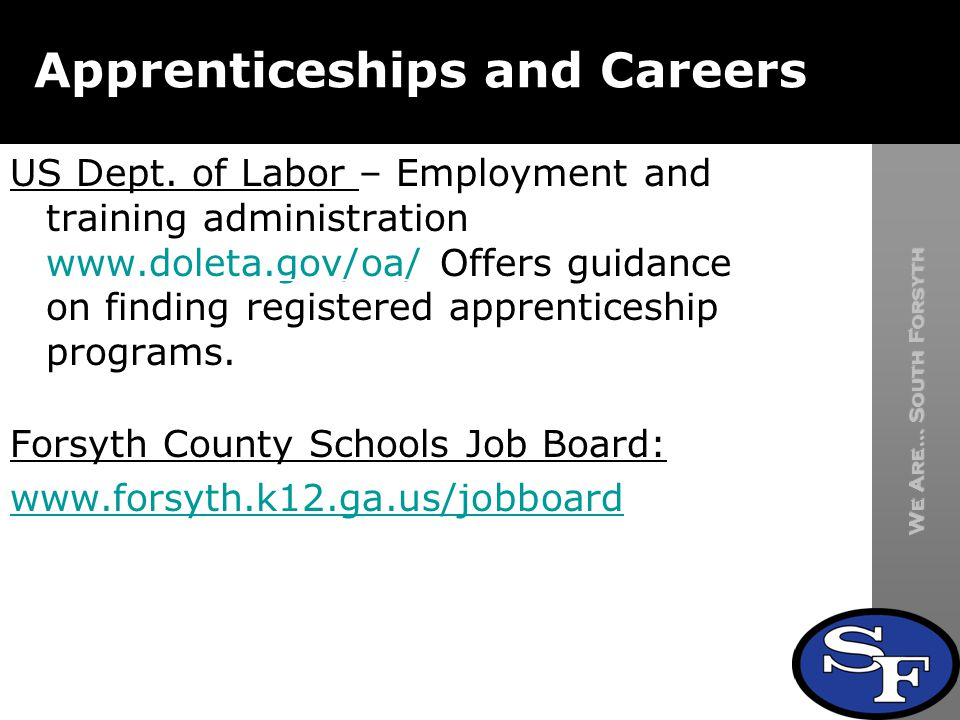We Are… South Forsyth South Forsyth High School Apprenticeships and Careers US Dept.