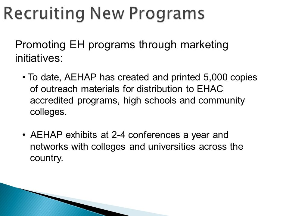 Promoting EH programs through marketing initiatives: To date, AEHAP has created and printed 5,000 copies of outreach materials for distribution to EHA