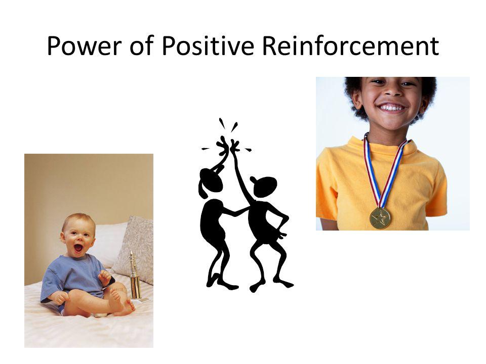 Power of Positive Reinforcement