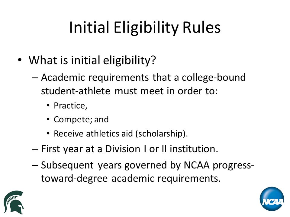 Initial Eligibility Rules Academic initial-eligibility requirements are different for Divisions I, II and III.