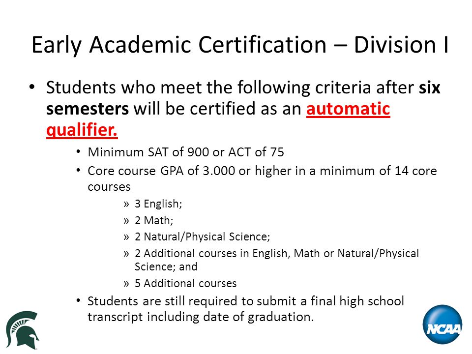 Early Academic Certification – Division I Students who meet the following criteria after six semesters will be certified as an automatic qualifier.