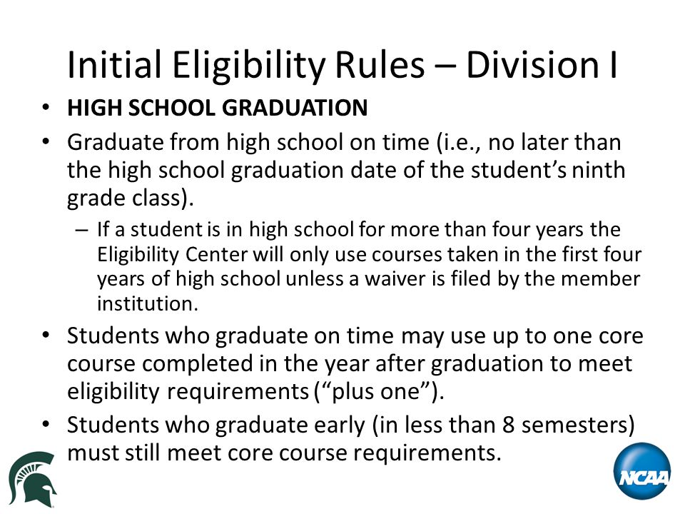 Division I Initial Eligibility Rules Effective for students enrolling in college on or after August 1, 2016