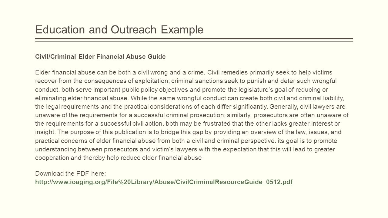 Education and Outreach Example Civil/Criminal Elder Financial Abuse Guide Elder financial abuse can be both a civil wrong and a crime.