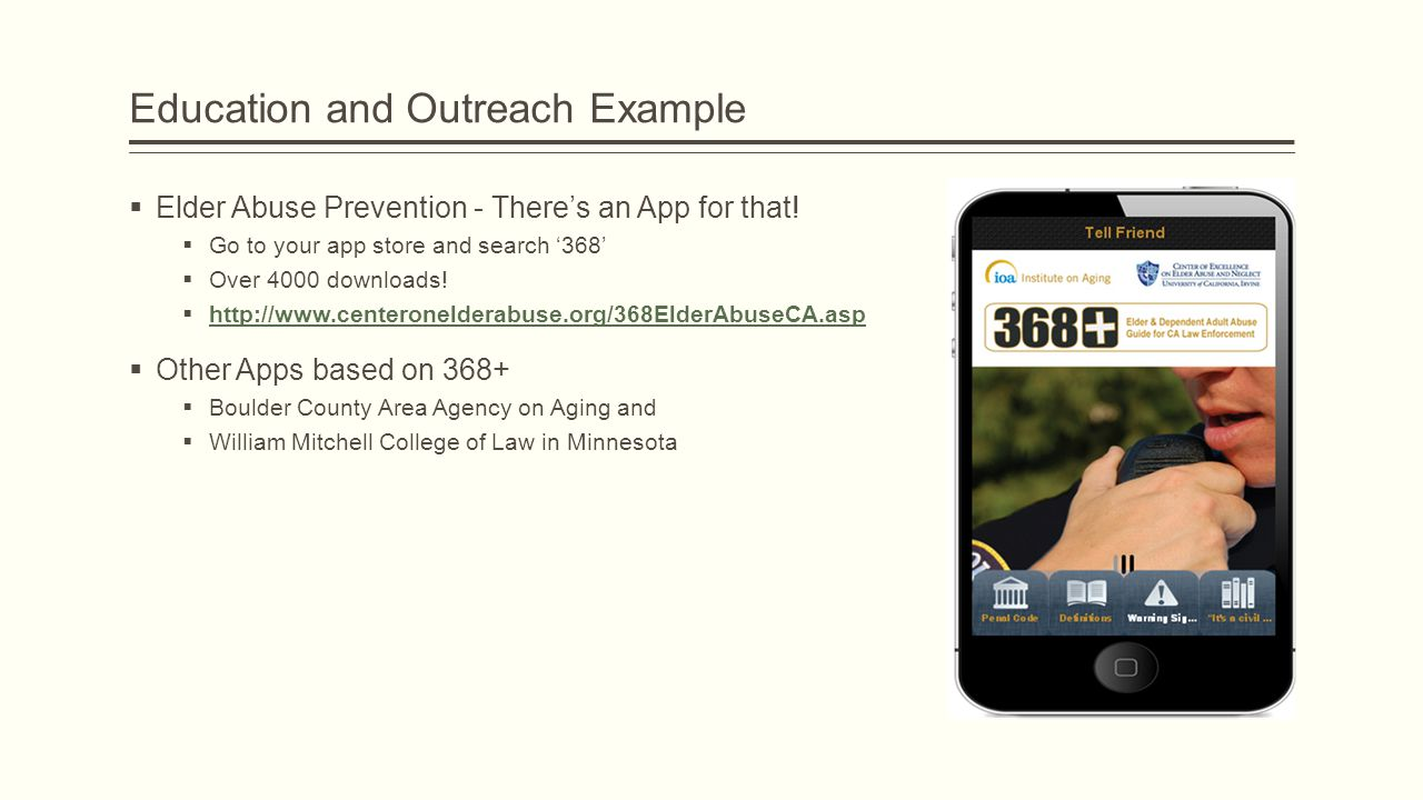 Education and Outreach Example  Elder Abuse Prevention - There's an App for that.