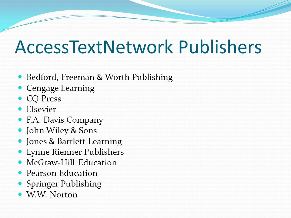 AccessTextNetwork Publishers Bedford, Freeman & Worth Publishing Cengage Learning CQ Press Elsevier F.A.
