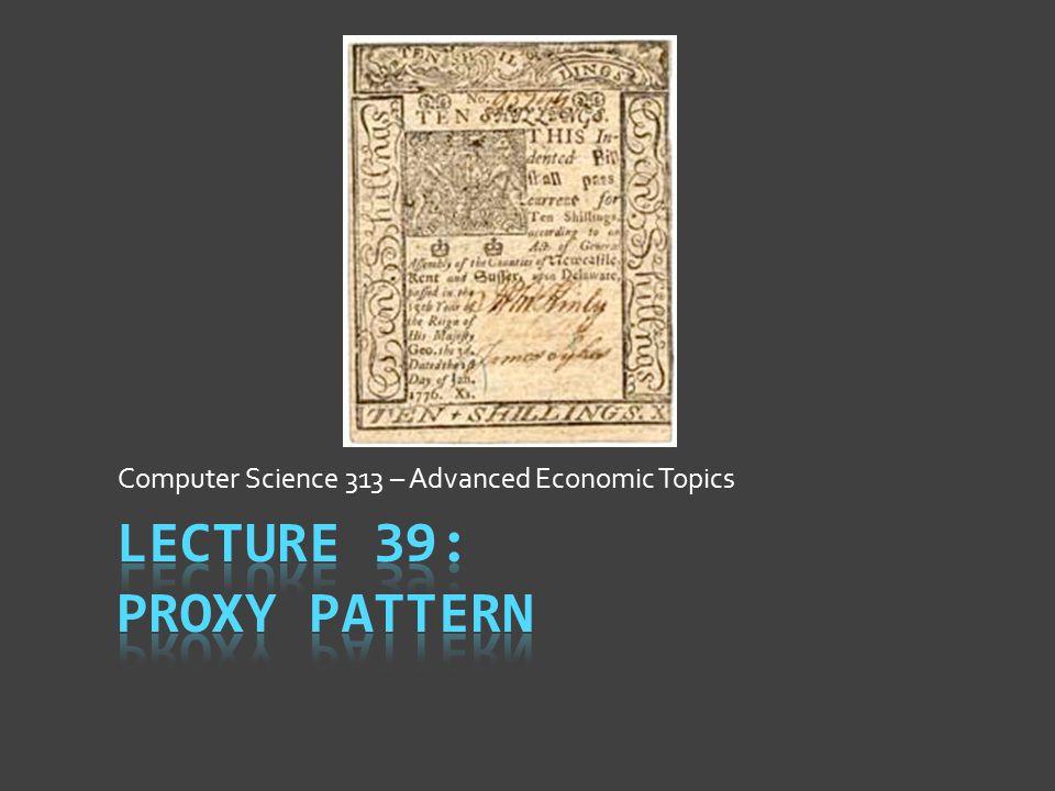 Computer Science 313 – Advanced Economic Topics