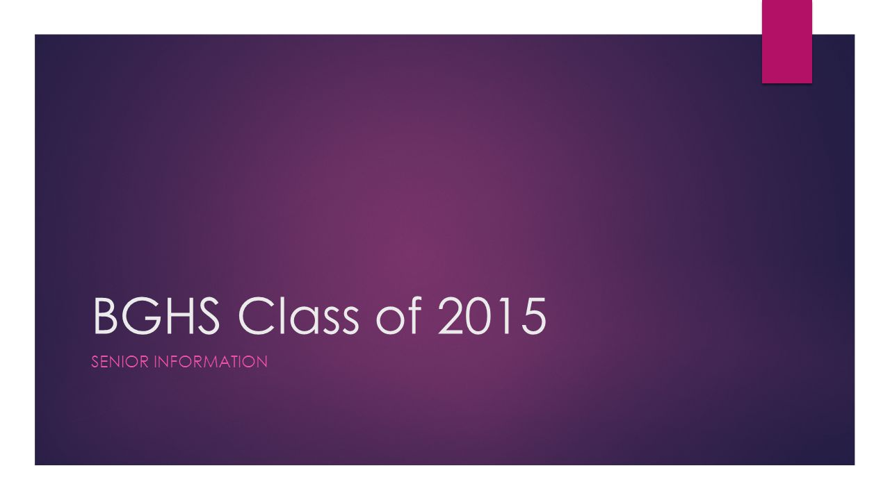 BGHS Class of 2015 SENIOR INFORMATION